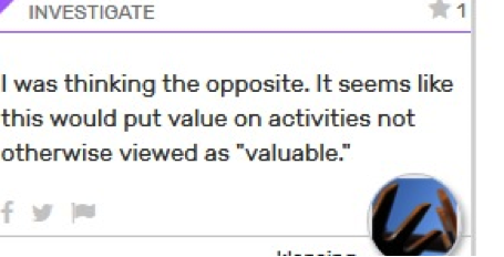 """Card text reads: I was thinking the opposite. It seems like this would put value on activities not otherwise viewed as """"valuable."""""""