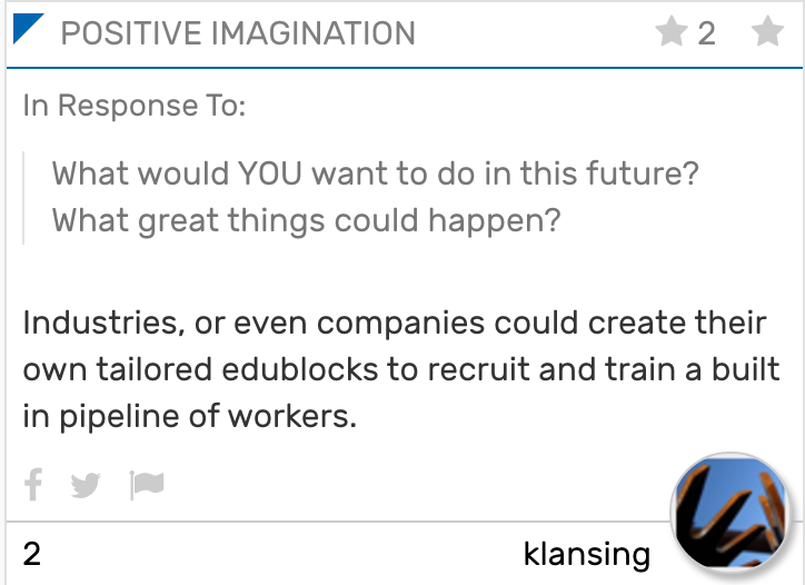 "In this card, player klansing is responding to the question ""what would you want to do in this future? What great things could happen?"" Their response is, ""industries, or even companies, could create their own tailored edublocks to recruit and train a built-in pipeline of workers."