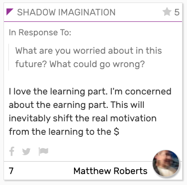 """SHADOW CARD: """"I love the larning part. I'm concerned about the earning part. This will inevitably shift the real motivation from the learning to the $"""""""