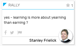 """BUILD CARD: """"yes - learning is more about yearning than earning?"""""""
