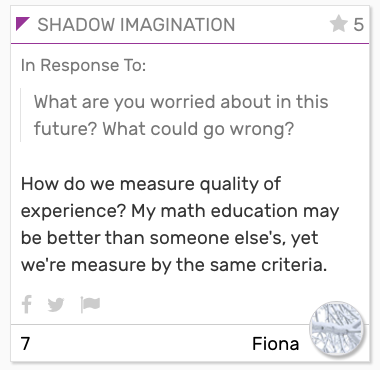 """SHADOW CARD: """"How do we measure quality of experience? My math education may be better than someone else's, yet we measure by the same criteria."""""""