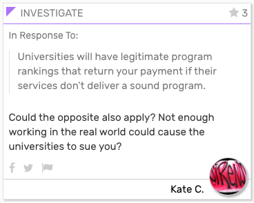 Foresight Engine Card: In Response To:  Universities will have legitimate program rankings that return your payment if their services don't deliver a sound program.  Could the opposite also apply? Not enough working in the real world could cause the universities to sue you?