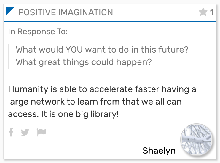 Foresight Engine Card In Response To:  What would YOU want to do in this future? What great things could happen?  Humanity is able to accelerate faster having a large network to learn from that we all can access. It is one big library!