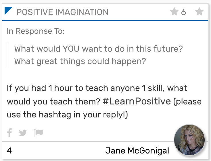 "Positive imagination card from Jane McGonigal that reads: ""If you had 1 hour to teach anyone 1 skill, what would you teach them? #LearnPositive (please use the hashtag in your reply!)"""