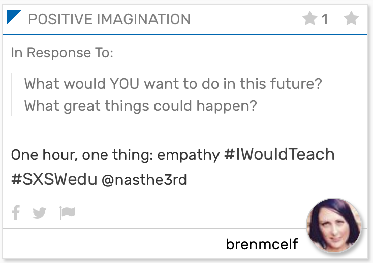"Positive imagination card from player brenmcelf that reads: "" One hour, one thing: empathy #IWouldTeach #SXSWedu @nasthe3rd"""